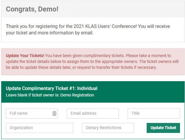 "Screenshot of the success page, confirming that my ""Demo"" account has registered for the conference. An alert message instructs me to update the complimentary tickets I received with my group registration. Each complimentary ticket is listed, with fields for the individual attendee's name, email, title, organization, and dietary restrictions. There is also an Update Ticket button."
